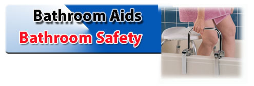 Bathroom Aids & Safety Products for the Elderly or Infirmed